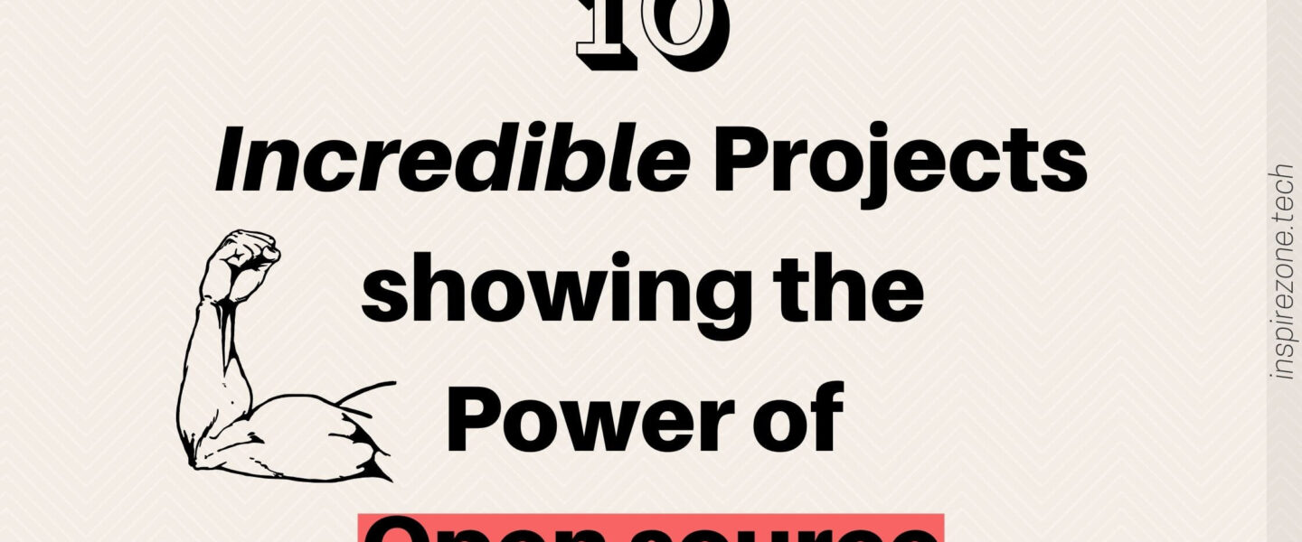 10 incredible open source projects
