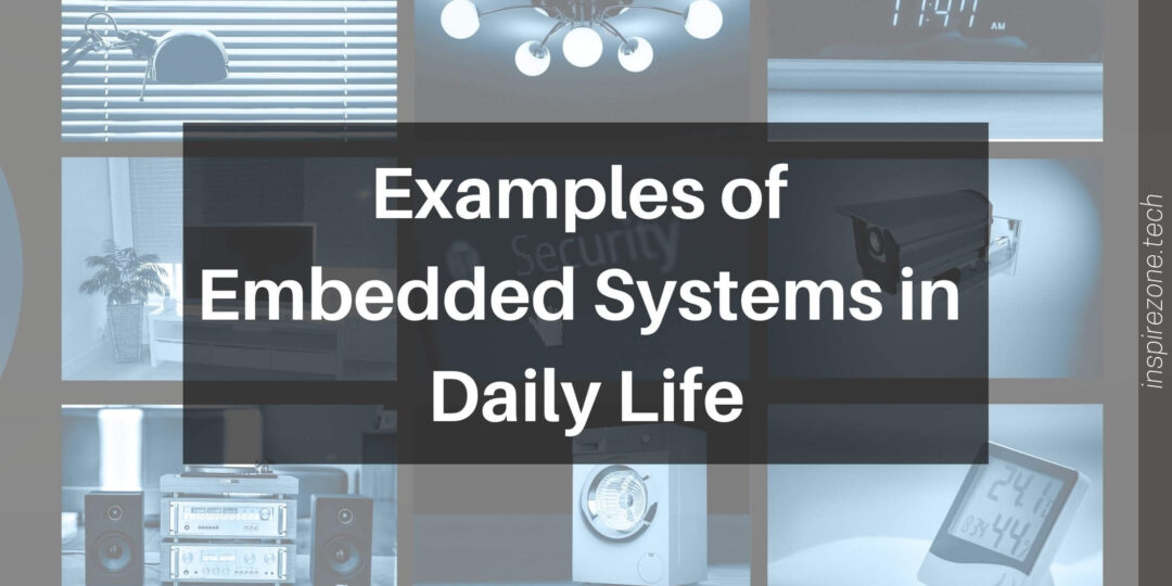 examples of embedded systems in daily life