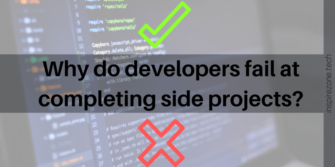 why developers fail to complete side projects