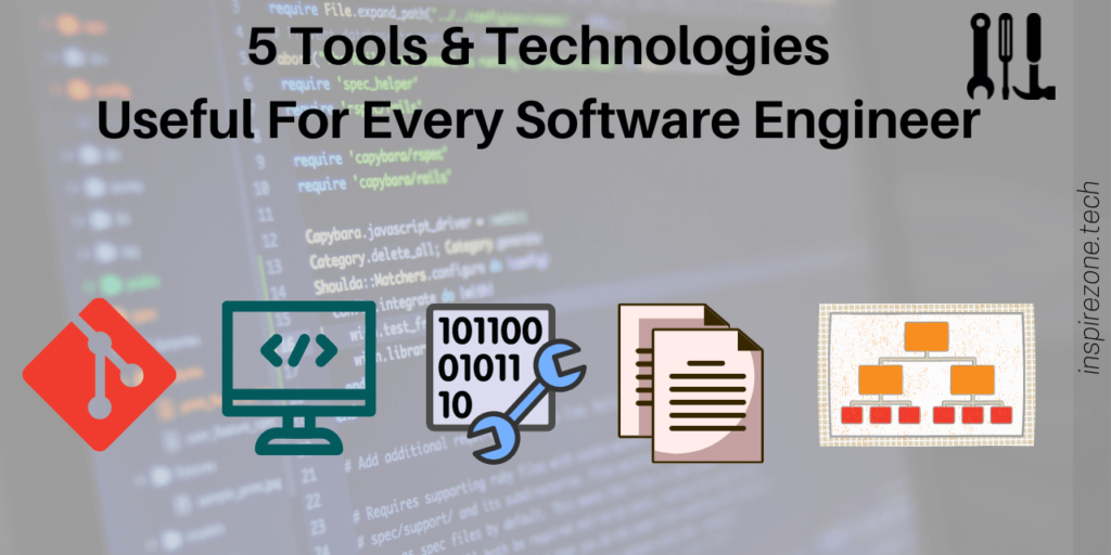 5 Core tools and technologies every software engineer should know