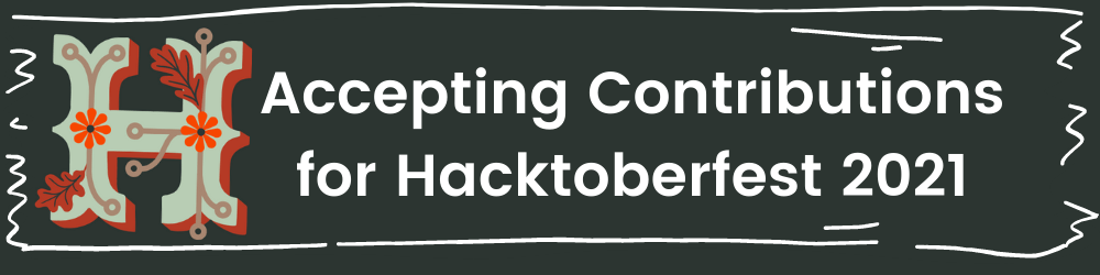 Accepting Contributions for Hacktoberfest 2021